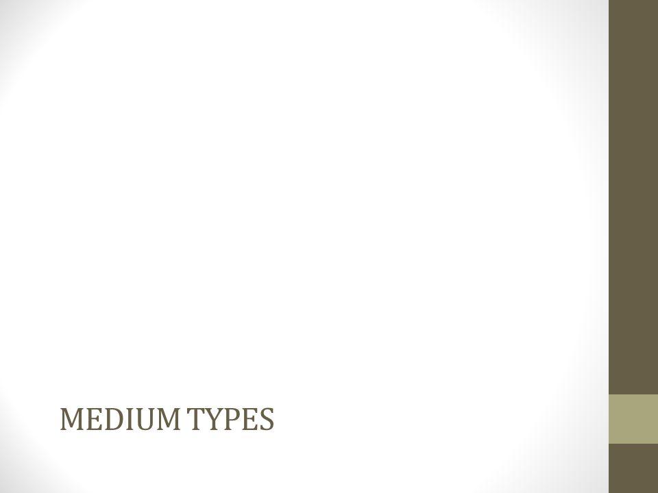 MEDIUM TYPES