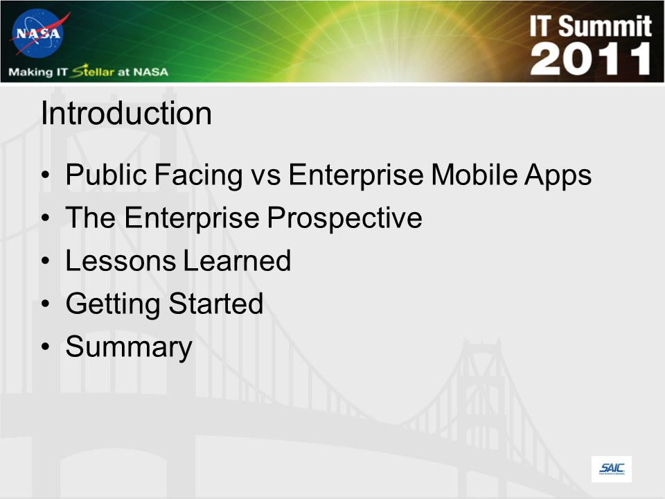 Introduction Public Facing vs Enterprise Mobile Apps The Enterprise Prospective Lessons Learned Getting Started Summary