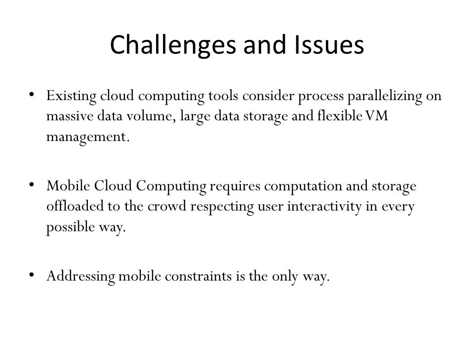 Topics for Exploration Contd… Trust, Security and Privacy: Low control over data, potential data loss.