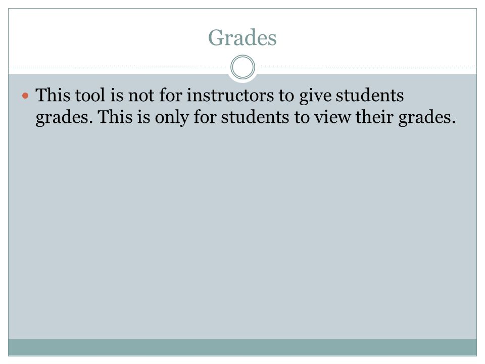 This tool is not for instructors to give students grades.