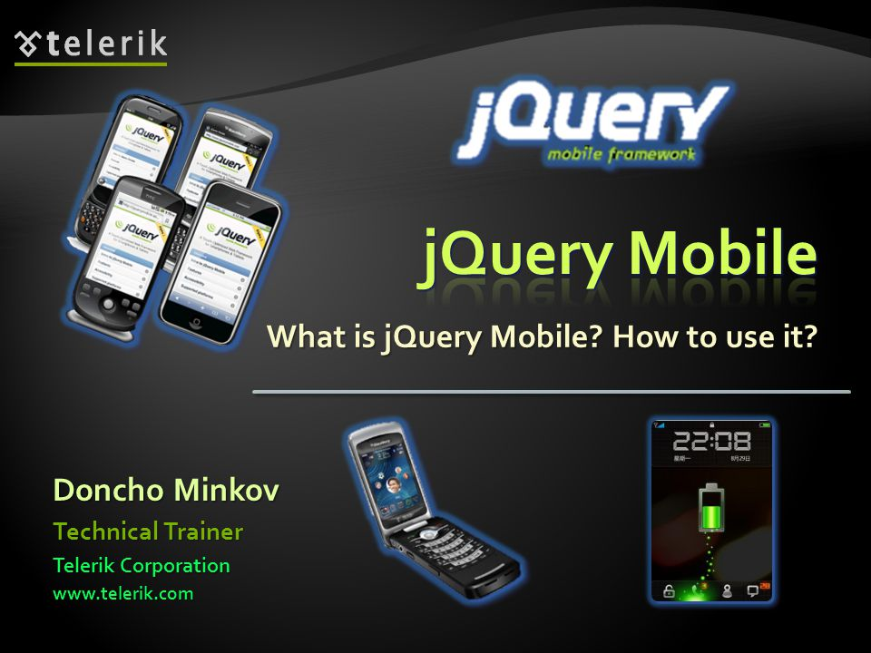 jQuery Mobile Overview jQuery Mobile Overview Methods and Utilities Methods and Utilities Responsive Layout Responsive Layout Data-* Attributes Data-* Attributes Pages Pages Dialogs Dialogs Buttons Buttons jQuery Events jQuery Events Features of jQuery Mobile Features of jQuery Mobile