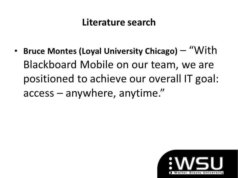 Bruce Montes (Loyal University Chicago) – With Blackboard Mobile on our team, we are positioned to achieve our overall IT goal: access – anywhere, anytime.