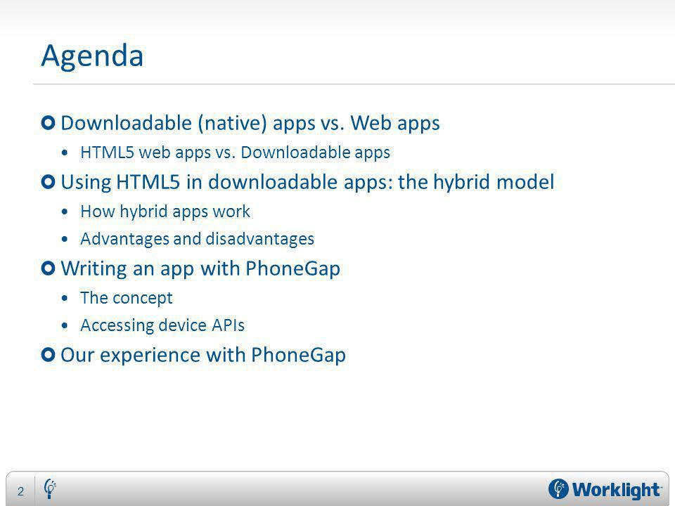 Agenda Downloadable (native) apps vs. Web apps HTML5 web apps vs.