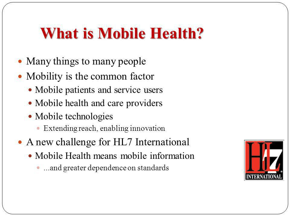 M-health Stakeholders Mobile Health Dimensions & Stakeholders Technology Health IT Devices/Mobiles Telemedicine Security Policy Gov (federal-local) Advocacy-Lobbies Prof.