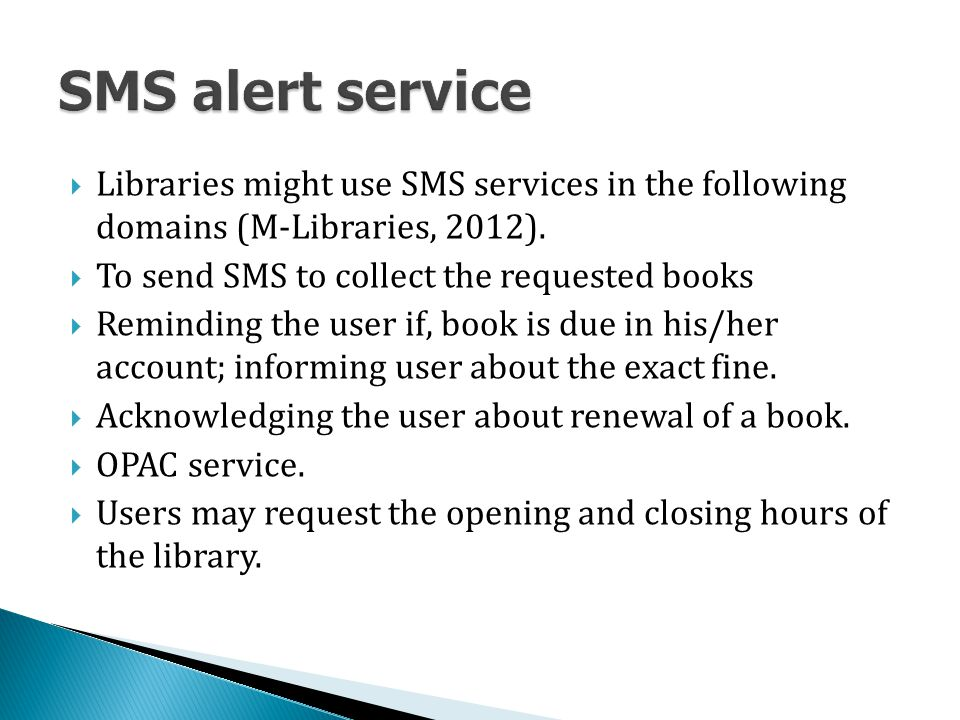 Libraries might use SMS services in the following domains (M-Libraries, 2012).