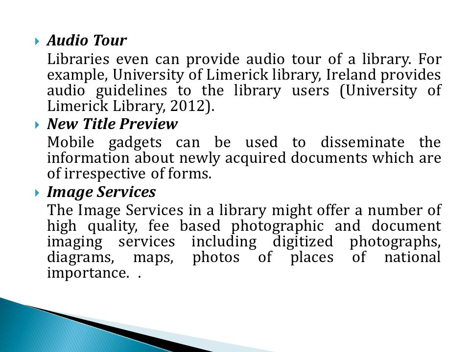 Audio Tour Libraries even can provide audio tour of a library.