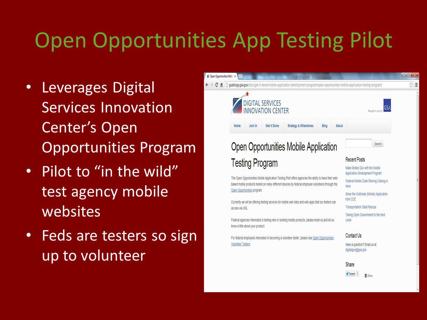 Open Opportunities App Testing Pilot Leverages Digital Services Innovation Centers Open Opportunities Program Pilot to in the wild test agency mobile websites Feds are testers so sign up to volunteer