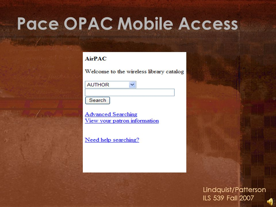 Pace OPAC Mobile Access Lindquist/Patterson ILS 539 Fall 2007