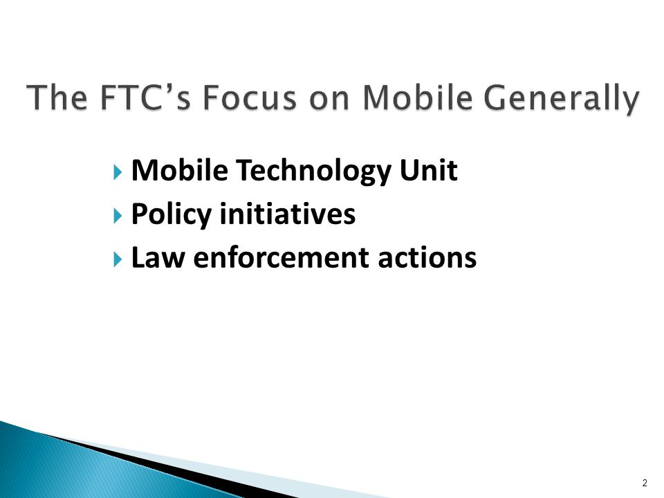 2 Mobile Technology Unit Policy initiatives Law enforcement actions