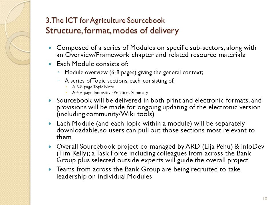3. The ICT for Agriculture Sourcebook Structure, format, modes of delivery Composed of a series of Modules on specific sub-sectors, along with an Over