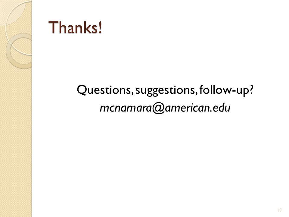 Thanks! Questions, suggestions, follow-up? mcnamara@american.edu 13