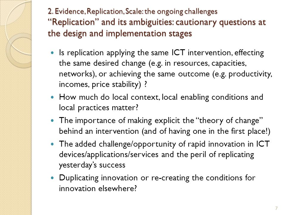 2. Evidence, Replication, Scale: the ongoing challenges Replication and its ambiguities: cautionary questions at the design and implementation stages