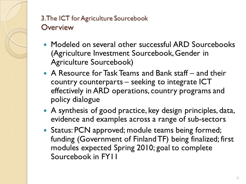 3. The ICT for Agriculture Sourcebook Overview Modeled on several other successful ARD Sourcebooks (Agriculture Investment Sourcebook, Gender in Agric