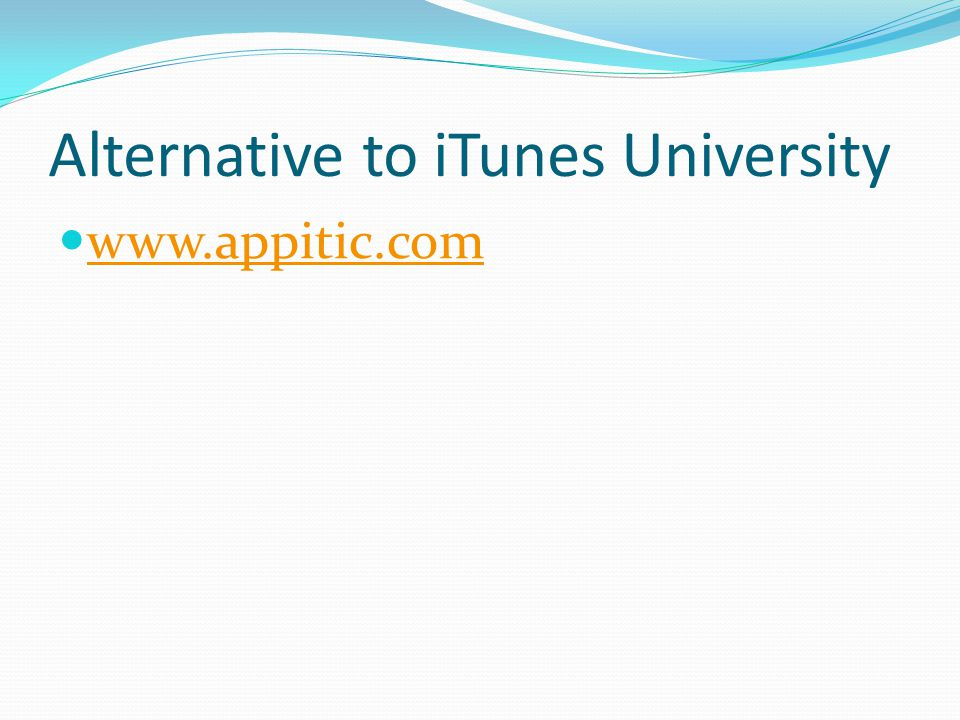 Alternative to iTunes University www.appitic.com