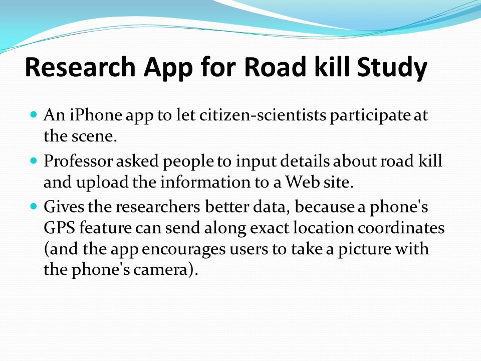 Research App for Road kill Study An iPhone app to let citizen-scientists participate at the scene.
