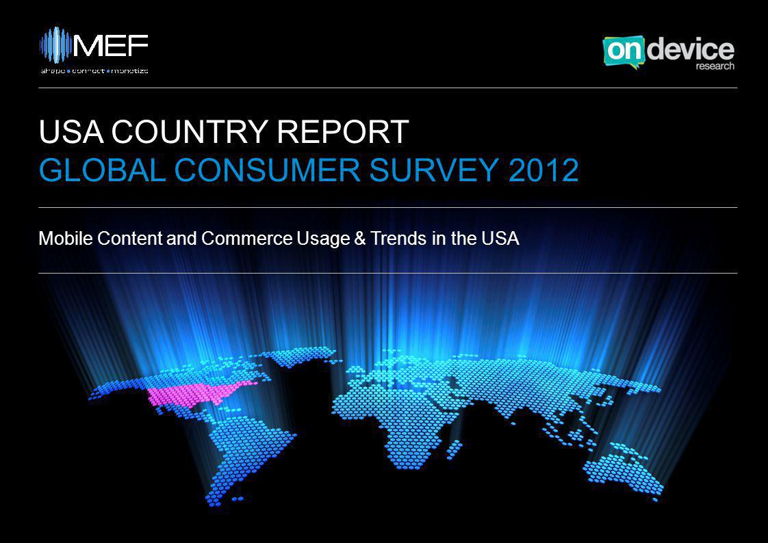 USA COUNTRY REPORT GLOBAL CONSUMER SURVEY 2012 Mobile Content and Commerce Usage & Trends in the USA