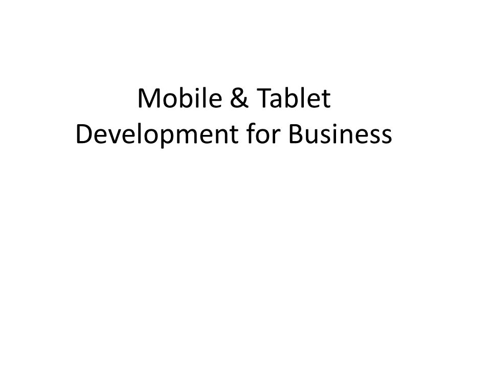 Mobile & Tablet Development for Business