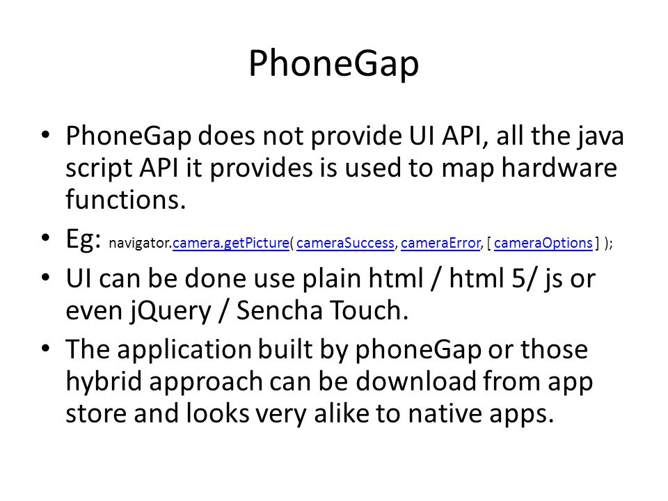PhoneGap does not provide UI API, all the java script API it provides is used to map hardware functions.