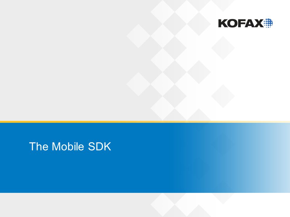 The Mobile SDK