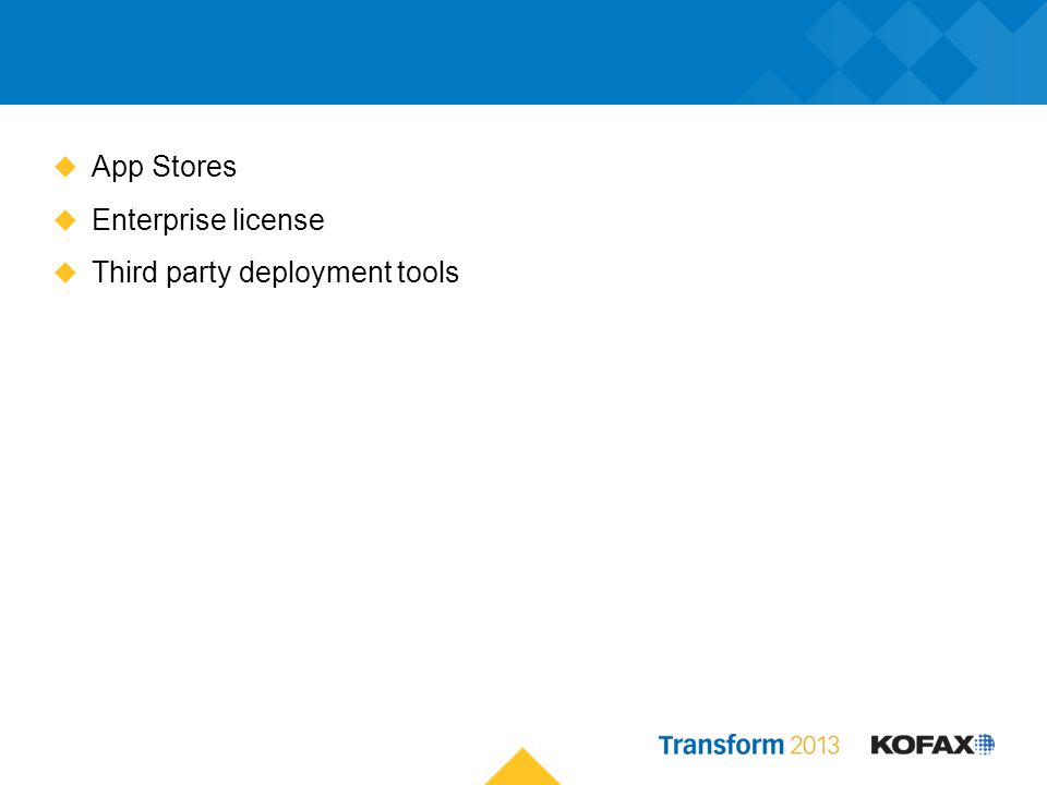 App Stores Enterprise license Third party deployment tools