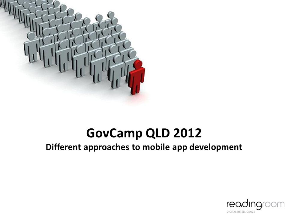 GovCamp QLD 2012 Different approaches to mobile app development