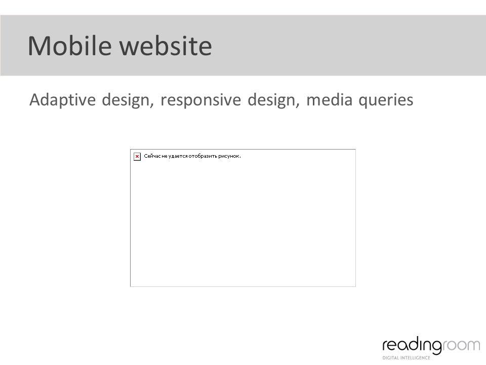 Adaptive design, responsive design, media queries