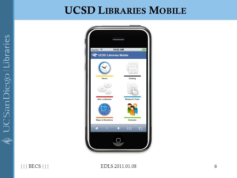 6 UCSD L IBRARIES M OBILE ||| BECS |||EDLS 2011.01.08