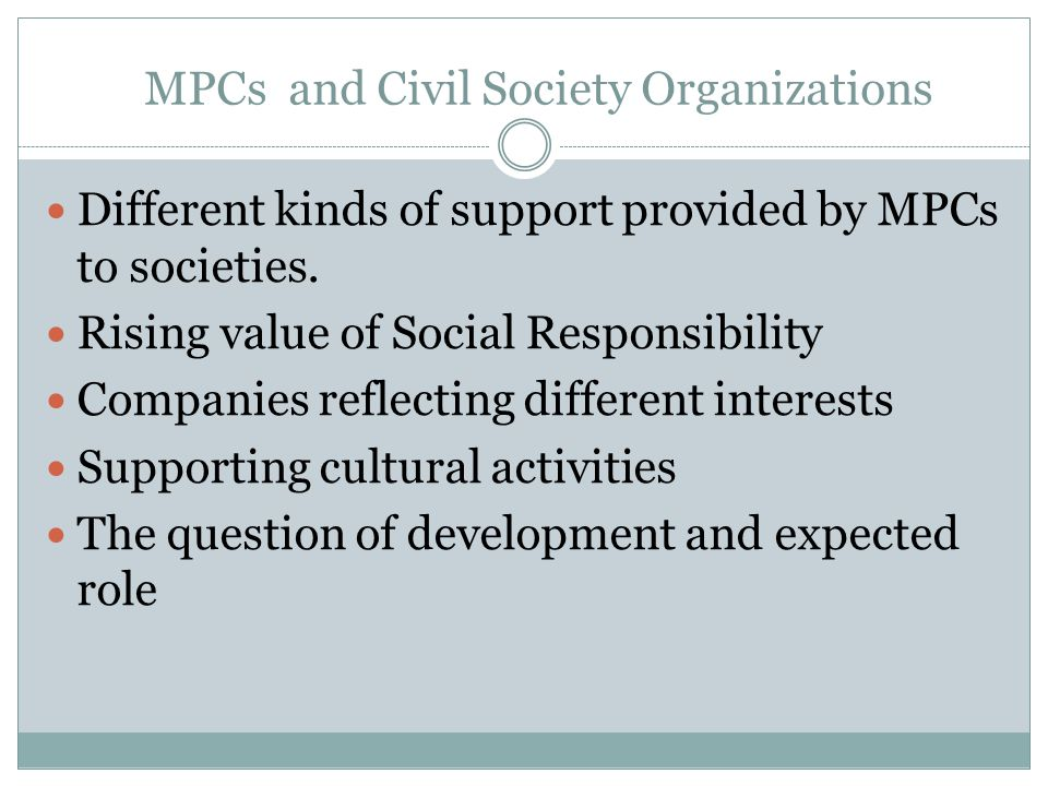 MPCs and Civil Society Organizations Different kinds of support provided by MPCs to societies.