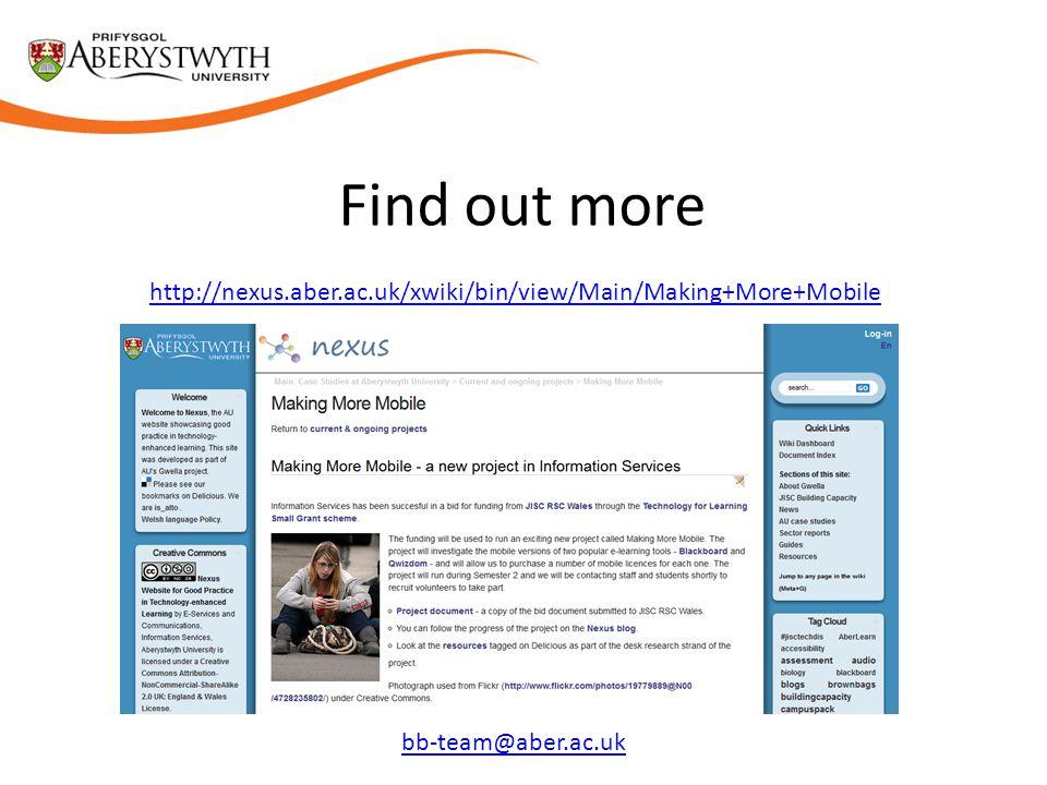 Find out more http://nexus.aber.ac.uk/xwiki/bin/view/Main/Making+More+Mobile bb-team@aber.ac.uk