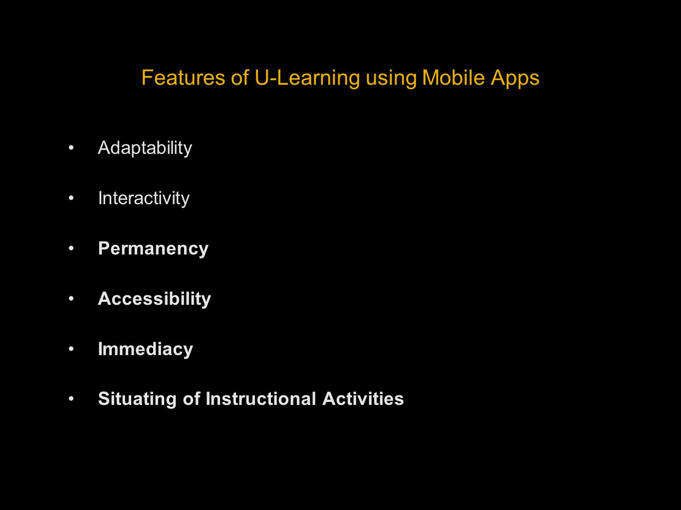 Features of U-Learning using Mobile Apps Adaptability Interactivity Permanency Accessibility Immediacy Situating of Instructional Activities