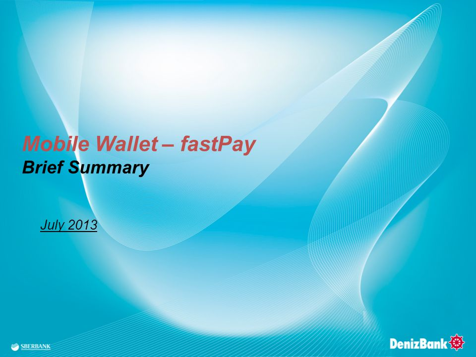 Mobile Wallet – fastPay Brief Summary July 2013
