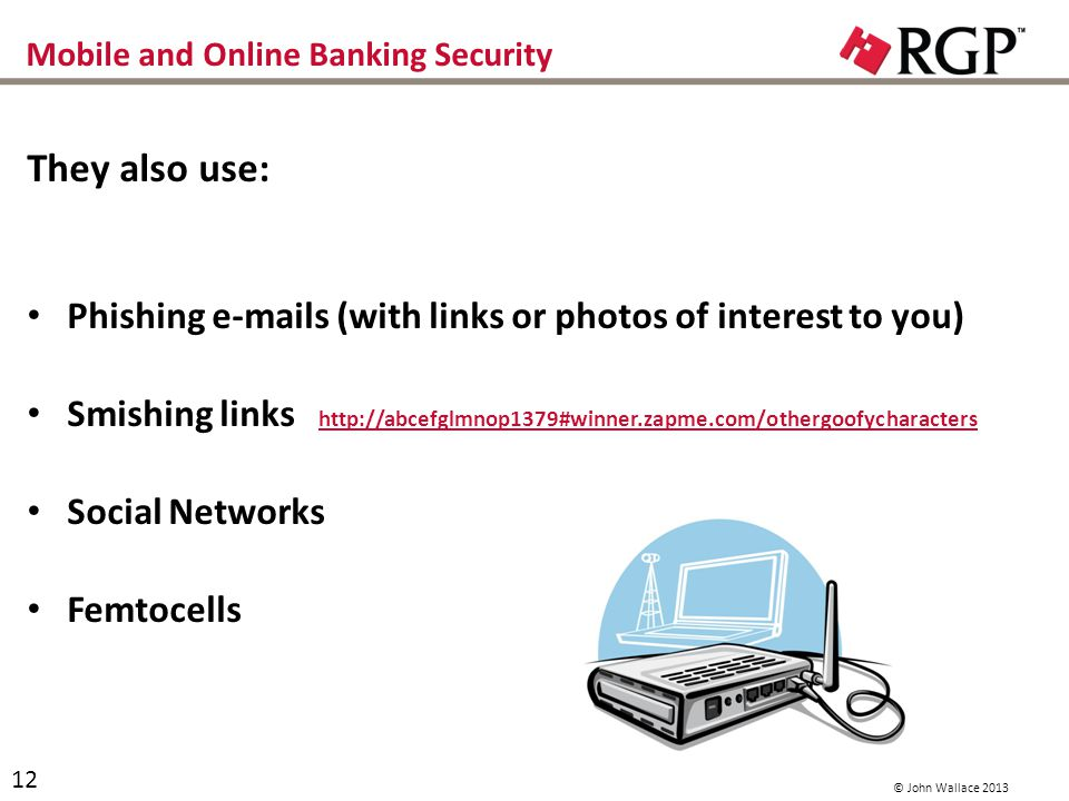 Mobile and Online Banking Security What if I have current anti-virus software.