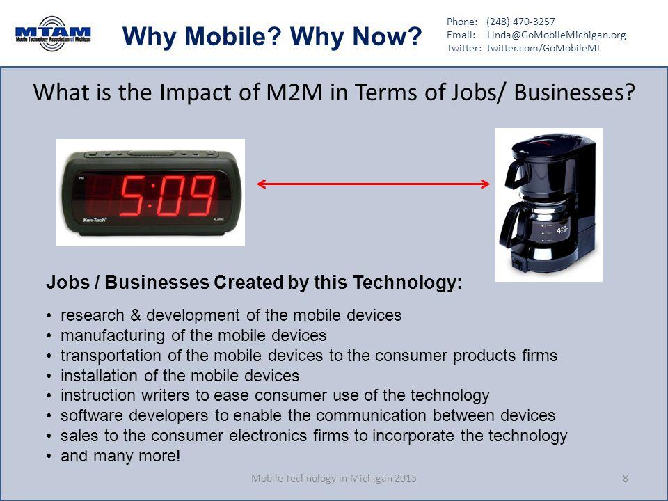 Phone: (248) 470-3257 Email: Linda@GoMobileMichigan.org Twitter: twitter.com/GoMobileMI Why Mobile? Why Now? What is the Impact of M2M in Terms of Job