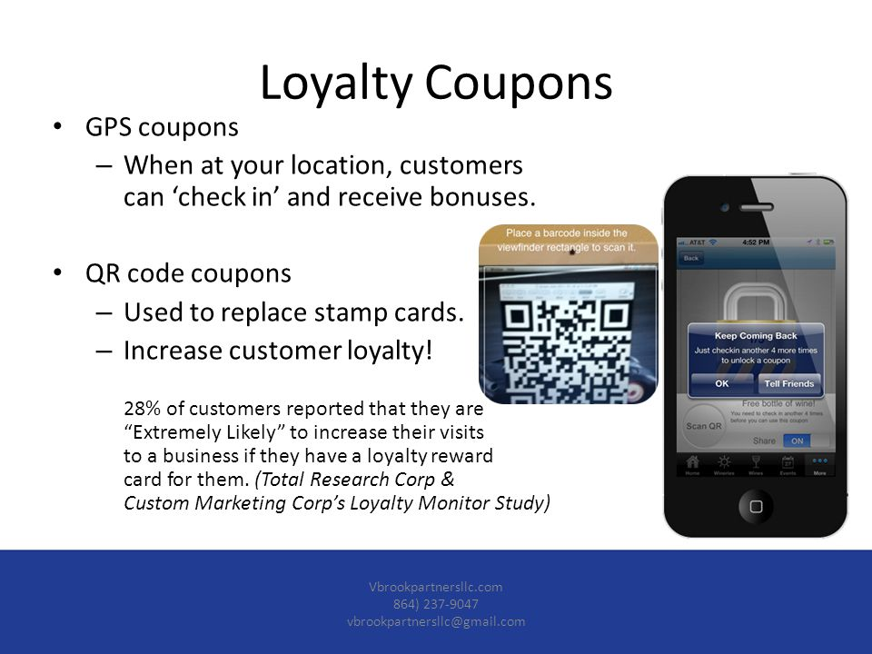 Loyalty Coupons GPS coupons – When at your location, customers can check in and receive bonuses.