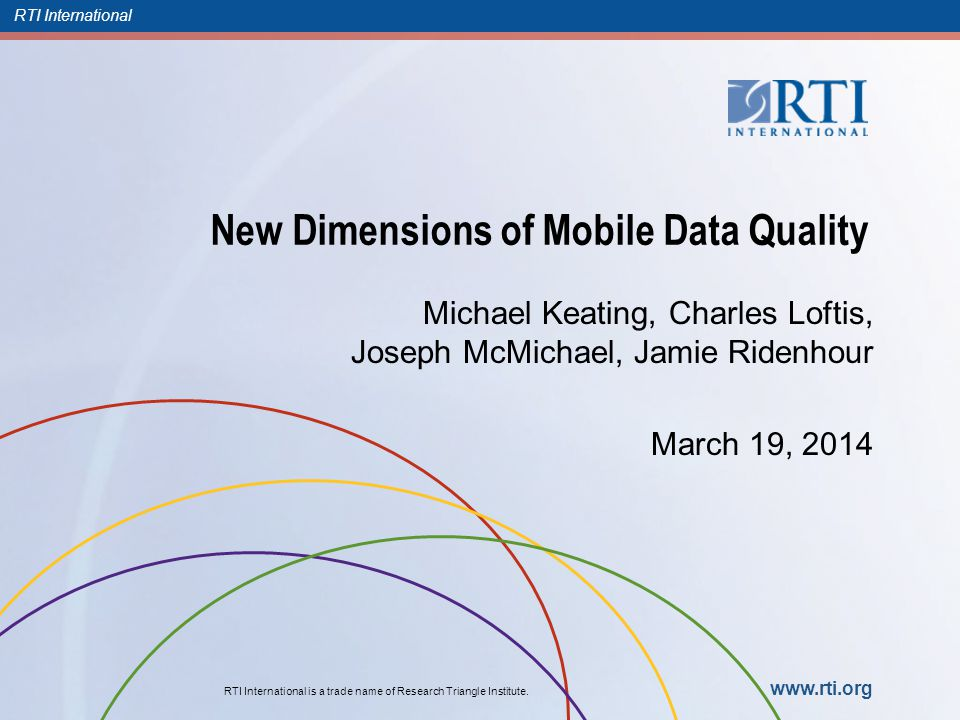 RTI International Contents Overview of Sensors in Mobile Technology Lessons Learned from In-Person Field Survey Implementations Expanding Future Possibilities Conclusion