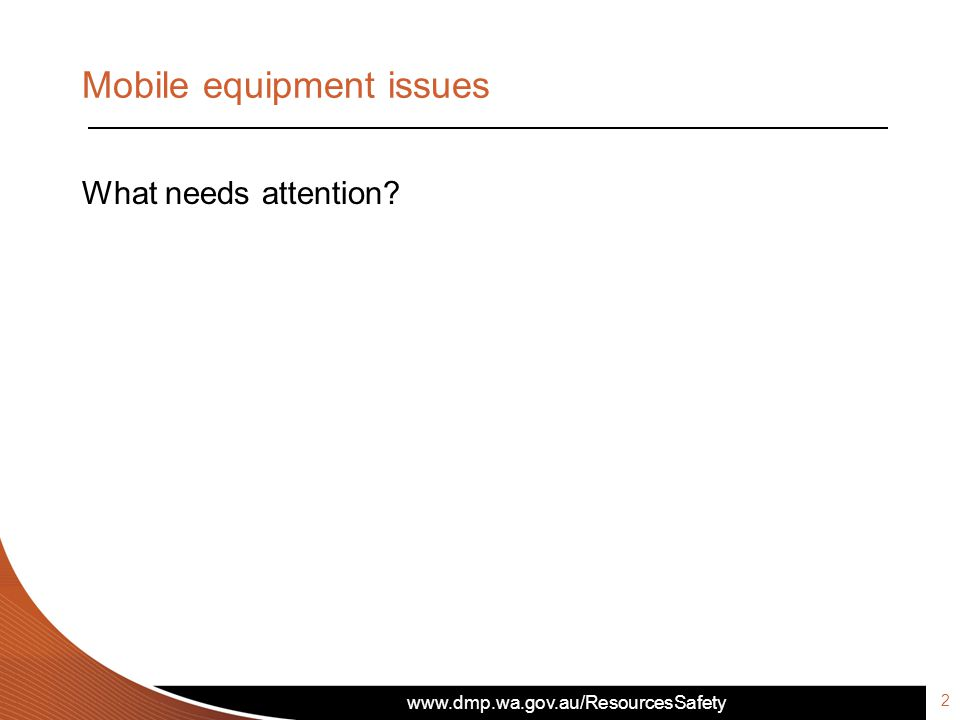 Mobile equipment issues What needs attention? 2