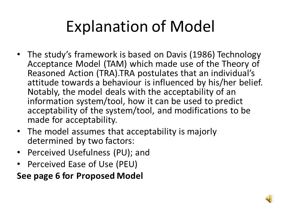 MODEL Figure 1: TAM Model Showing the Relationship between Perceived Usefulness, Perceived Ease of Use and Actual Use