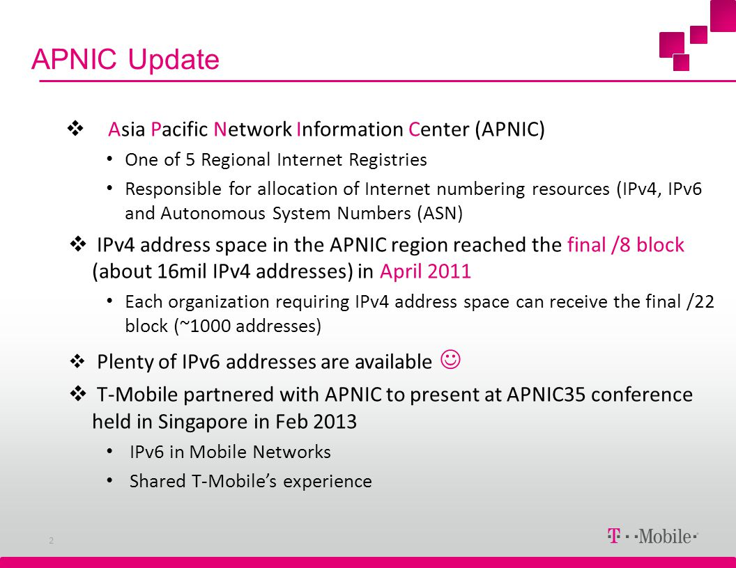 APNIC Update 2 Asia Pacific Network Information Center (APNIC) One of 5 Regional Internet Registries Responsible for allocation of Internet numbering