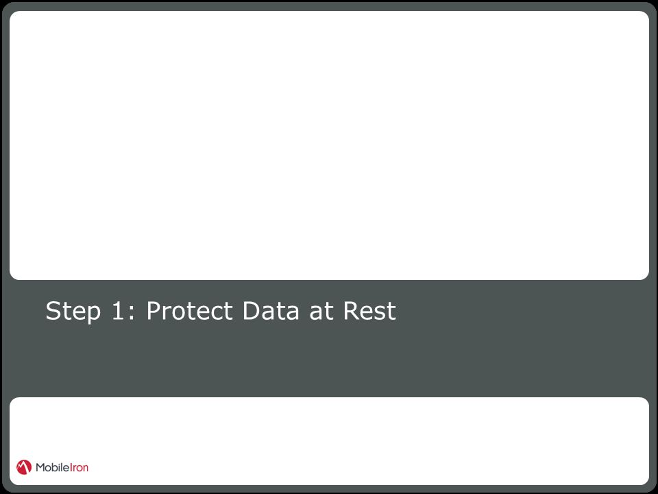3 Confidential Step 1: Protect Data at Rest