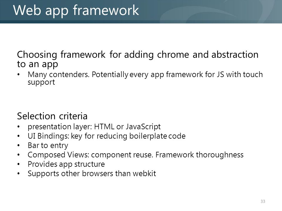 Choosing framework for adding chrome and abstraction to an app Many contenders.