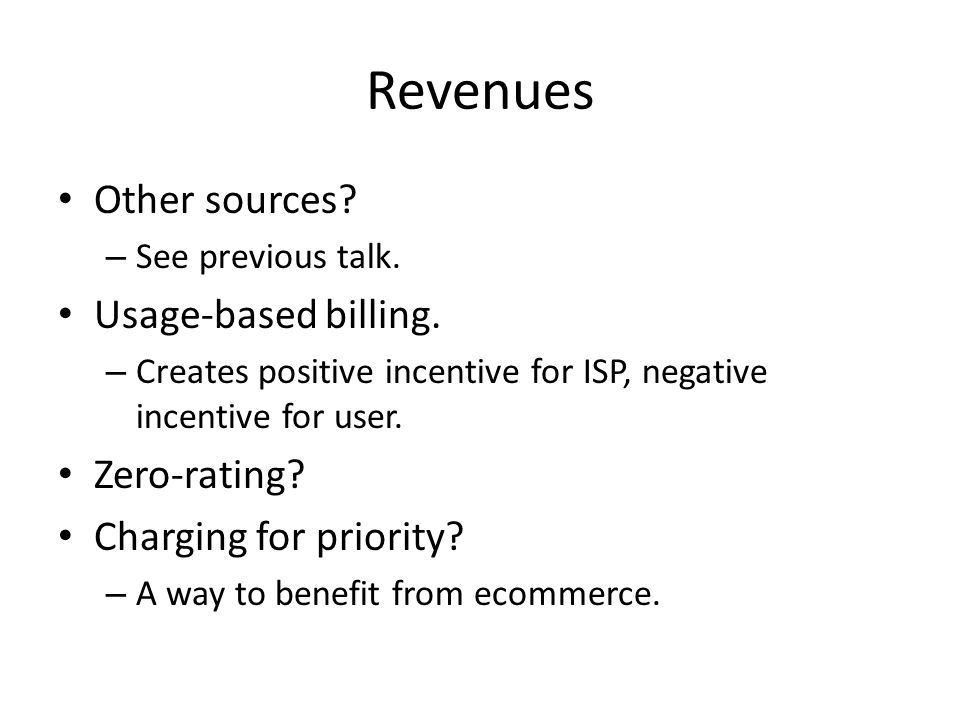 Revenues Other sources. – See previous talk. Usage-based billing.