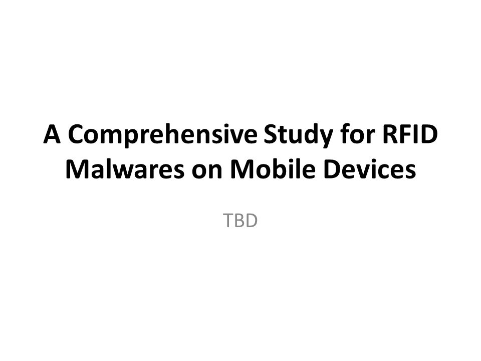 A Comprehensive Study for RFID Malwares on Mobile Devices TBD