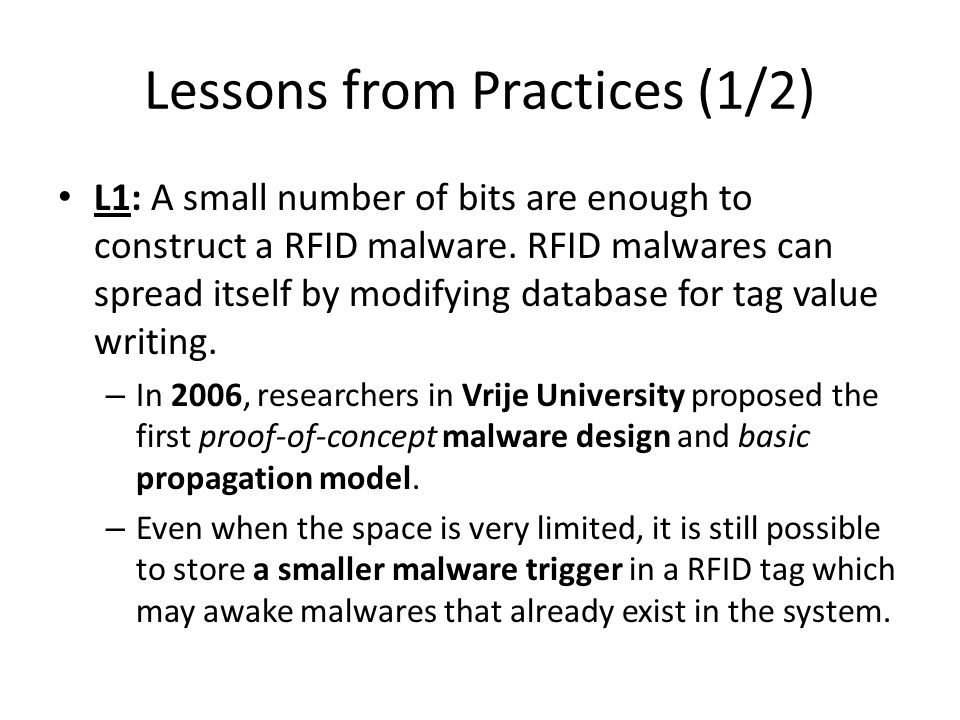 Lessons from Practices (1/2) L1: A small number of bits are enough to construct a RFID malware.