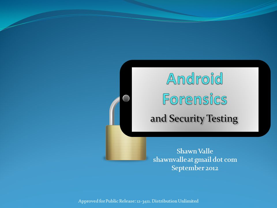 VM Setup – 4 of 7 Approved for Public Release 32 Android Forensics