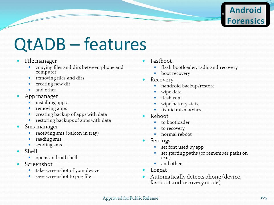 QtADB – features File manager copying files and dirs between phone and computer removing files and dirs creating new dir and other App manager install