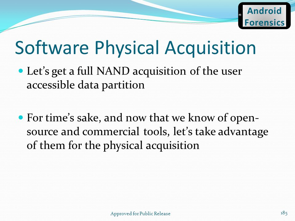 Software Physical Acquisition Lets get a full NAND acquisition of the user accessible data partition For times sake, and now that we know of open- sou