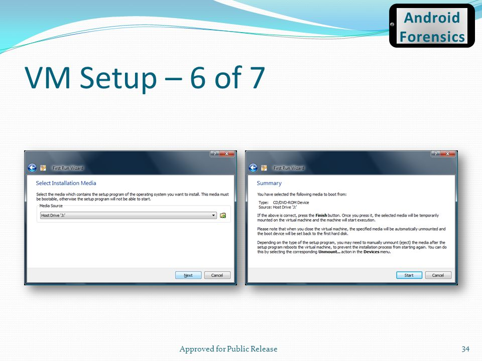 VM Setup – 6 of 7 Approved for Public Release 34 Android Forensics