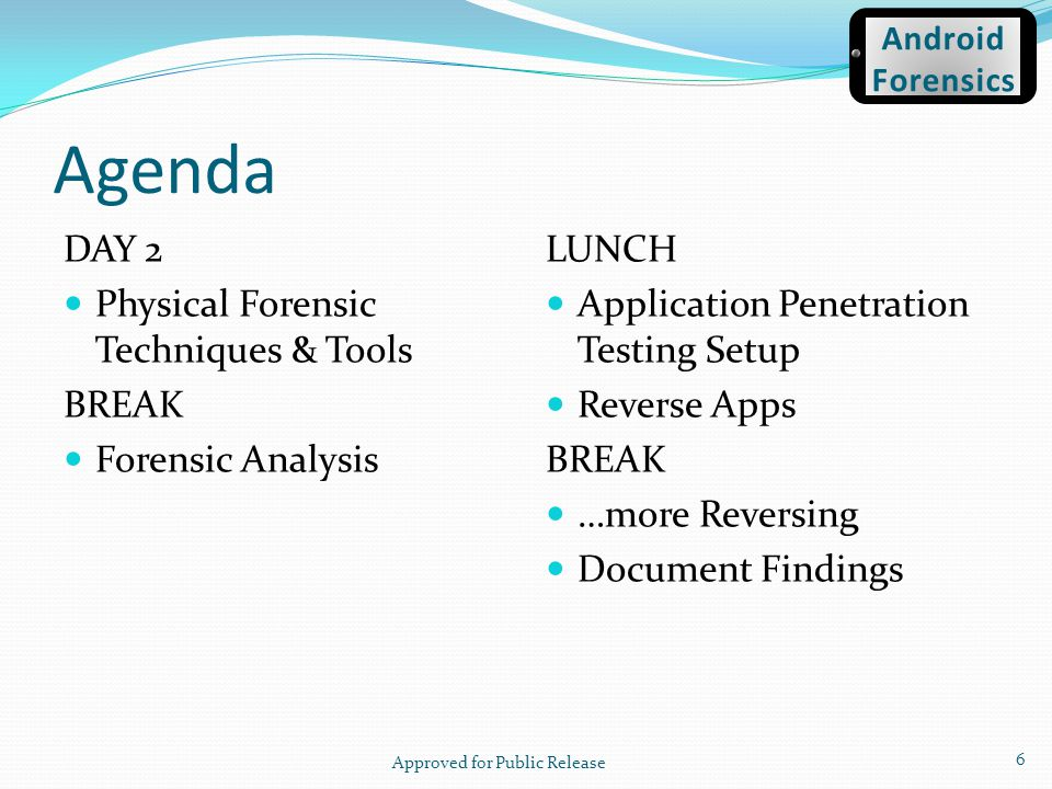 Source: http://viaforensics.com/services /mobile-forensics/android- forensics/ http://viaforensics.com/services /mobile-forensics/android- forensics/ Approved for Public Release 27