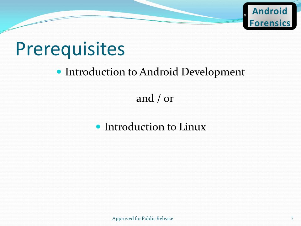 USB Drivers in Linux Add a udev rules file Contains a USB configuration for each type of device Approved for Public Release 58 Android Forensics