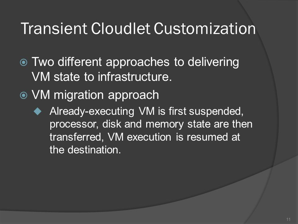 Transient Cloudlet Customization Two different approaches to delivering VM state to infrastructure.